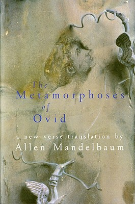 The Metamorphoses of Ovid By Mandelbaum, Allen